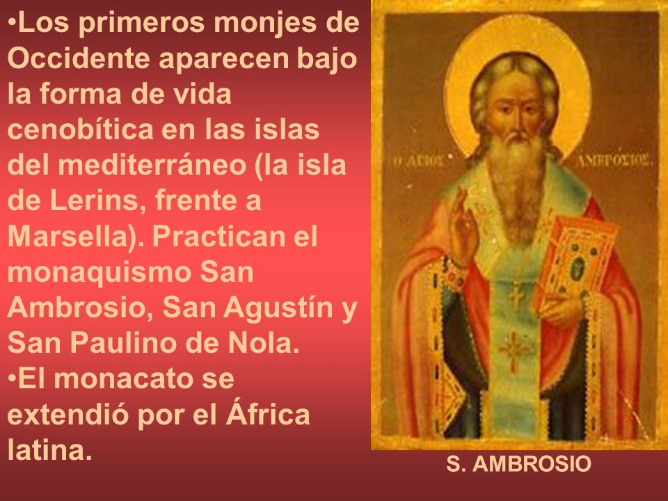 El monacato se extendió por el África latina.