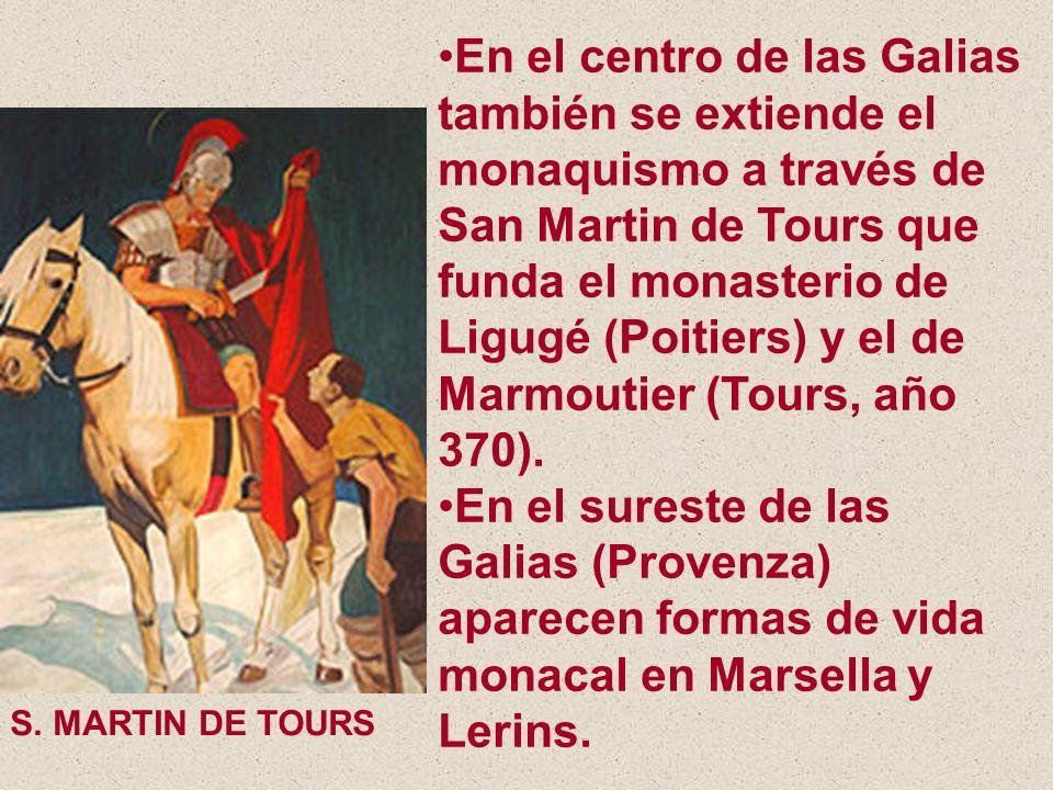 En el centro de las Galias también se extiende el monaquismo a través de San Martin de Tours que funda el monasterio de Ligugé (Poitiers) y el de Marmoutier (Tours, año 370).