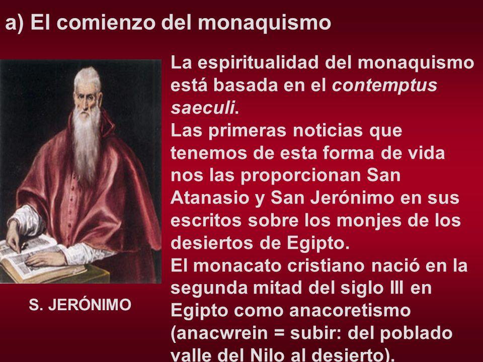 a) El comienzo del monaquismo