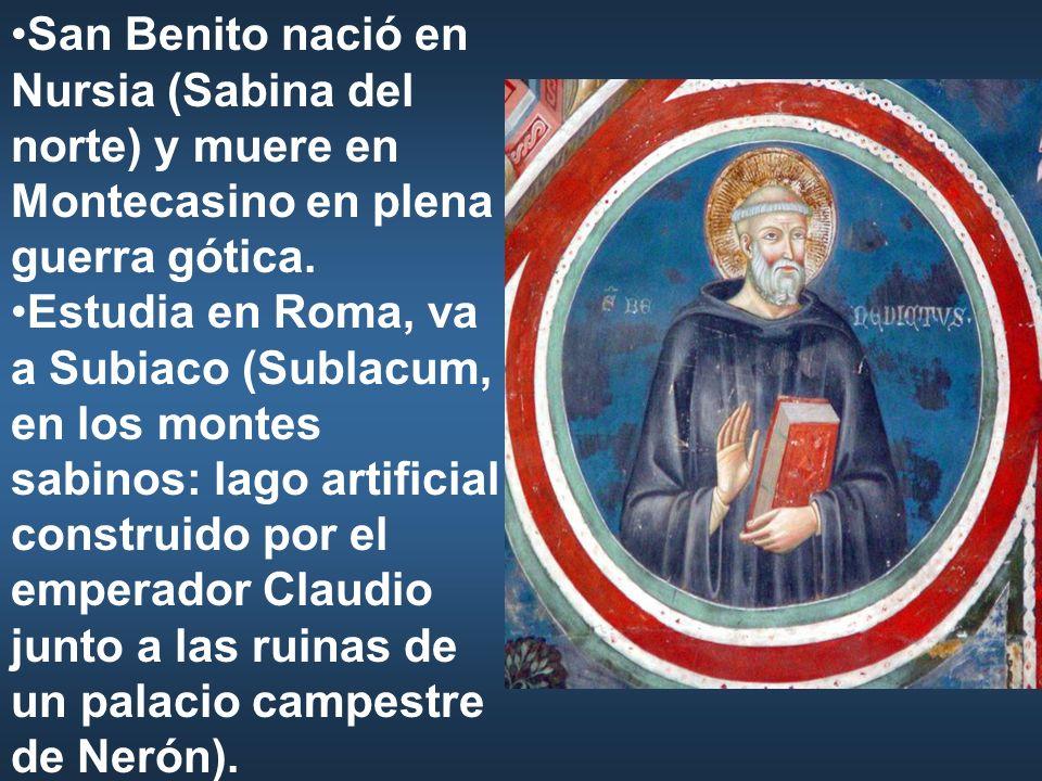 San Benito nació en Nursia (Sabina del norte) y muere en Montecasino en plena guerra gótica.
