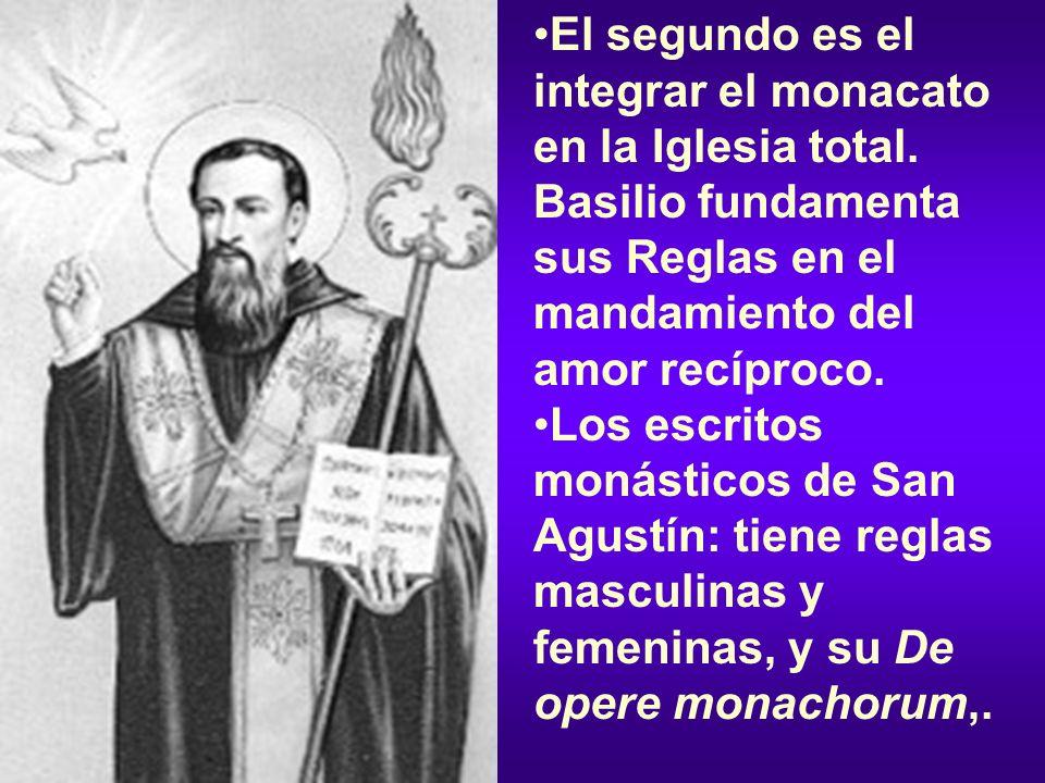 El segundo es el integrar el monacato en la Iglesia total