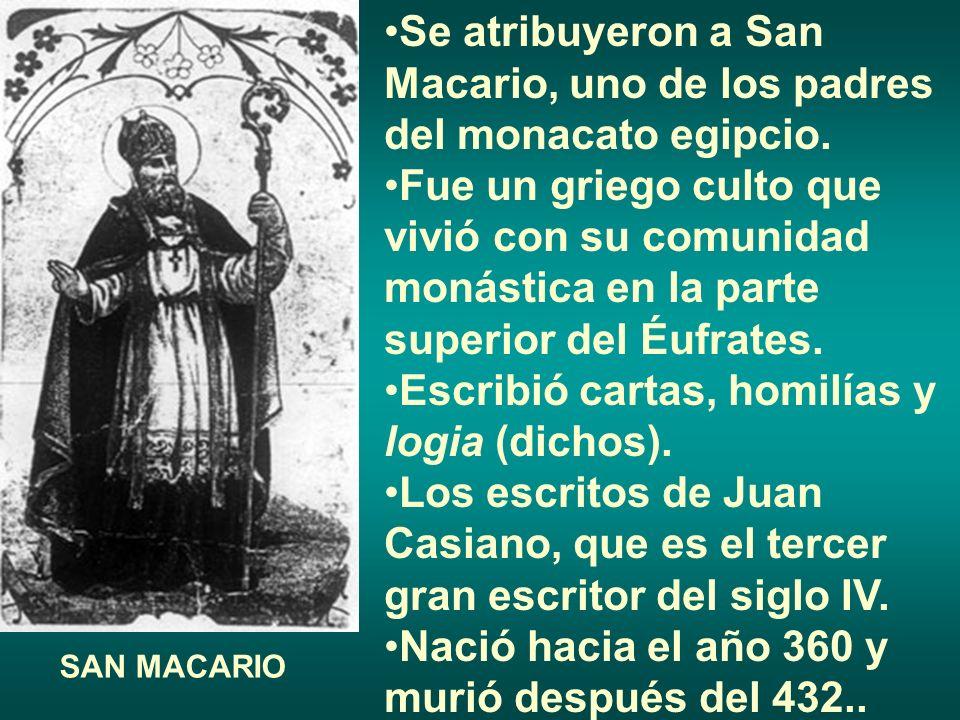 Se atribuyeron a San Macario, uno de los padres del monacato egipcio.