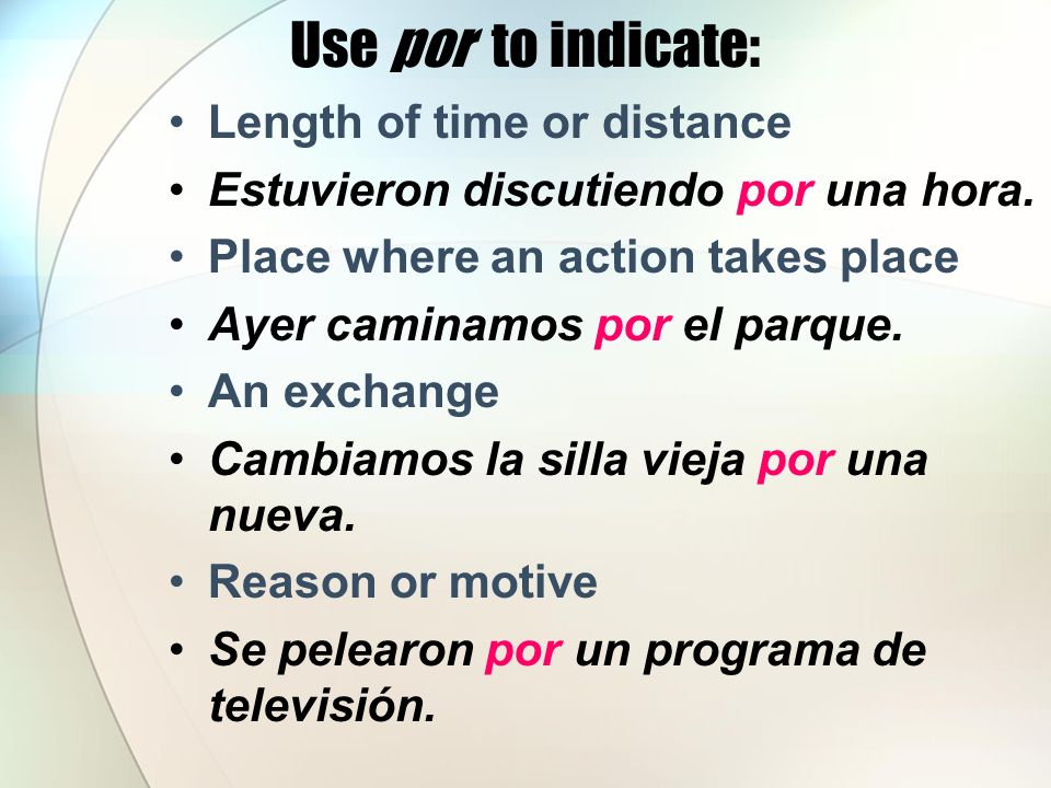 Use por to indicate: Length of time or distance