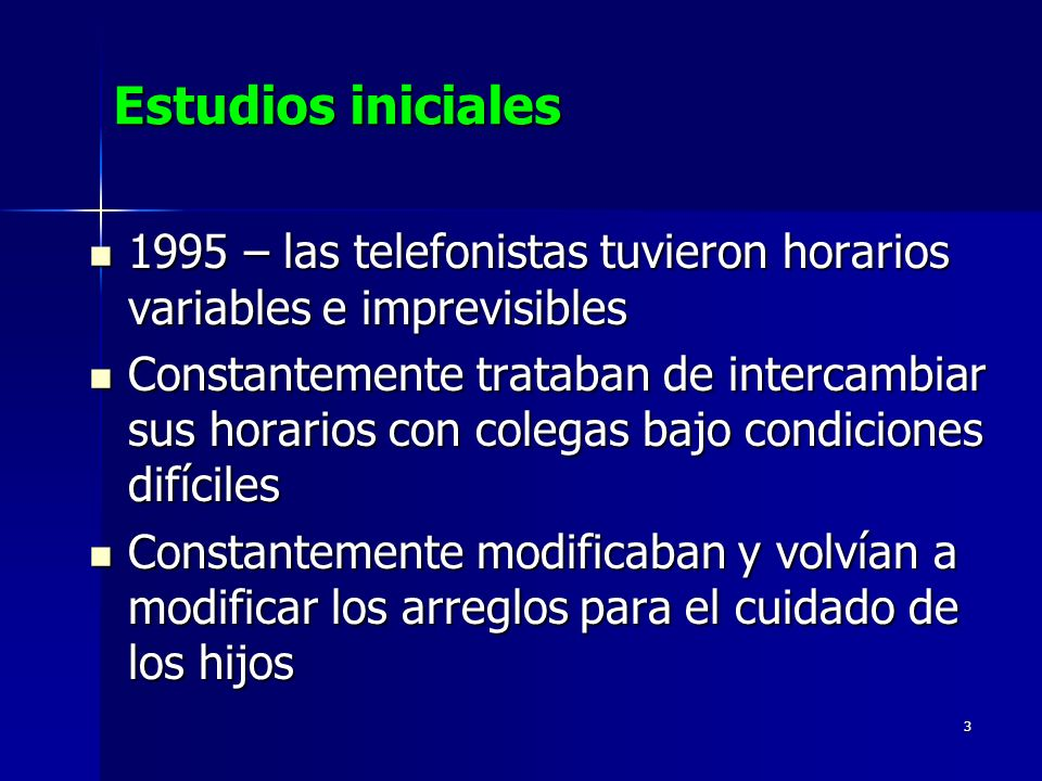 Estudios iniciales 1995 – las telefonistas tuvieron horarios variables e imprevisibles.