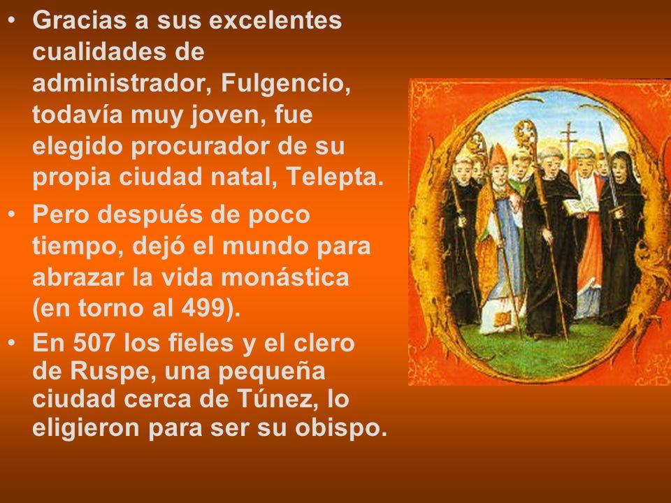 Gracias a sus excelentes cualidades de administrador, Fulgencio, todavía muy joven, fue elegido procurador de su propia ciudad natal, Telepta.