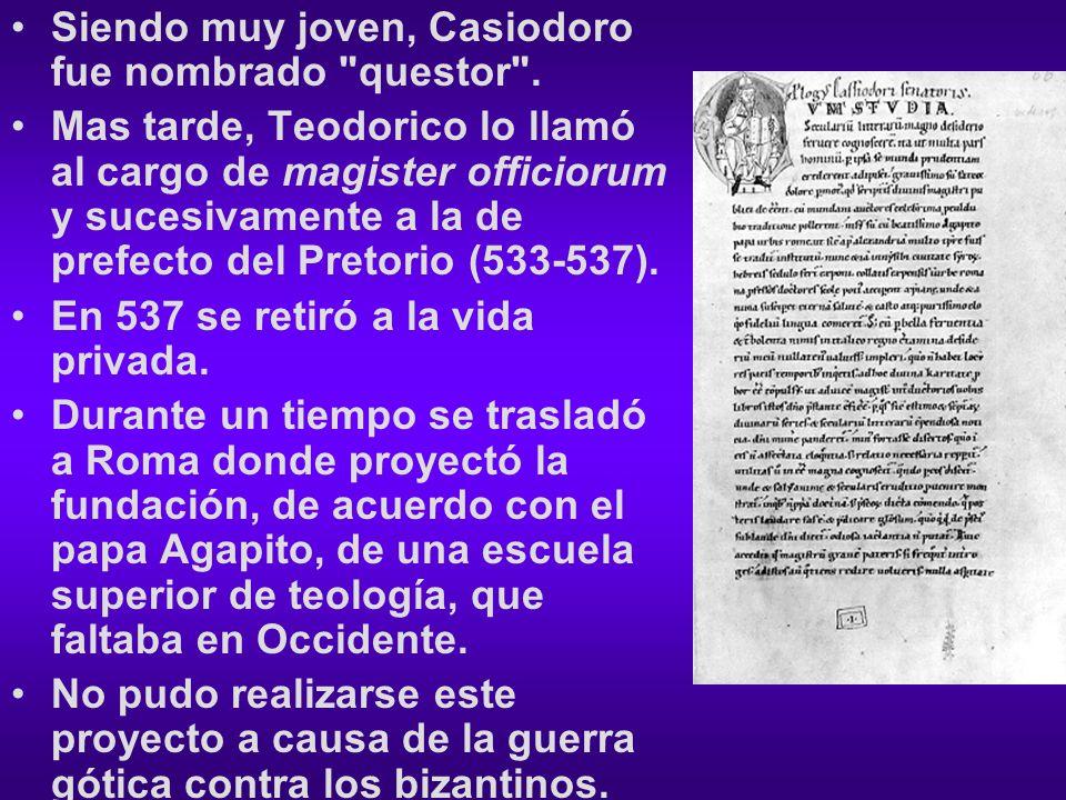 Siendo muy joven, Casiodoro fue nombrado questor .