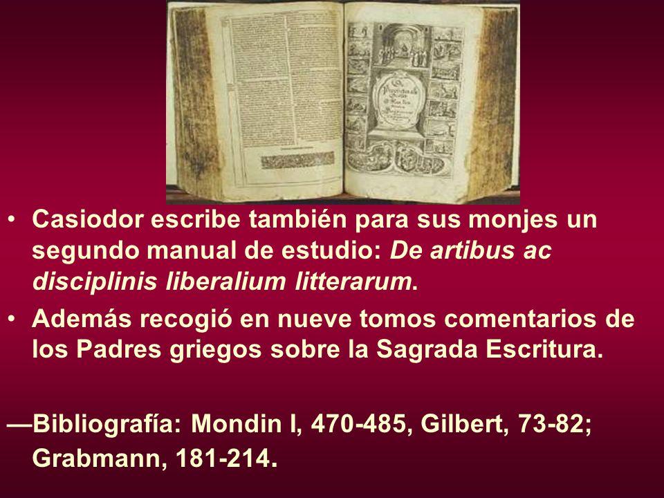 Casiodor escribe también para sus monjes un segundo manual de estudio: De artibus ac disciplinis liberalium litterarum.