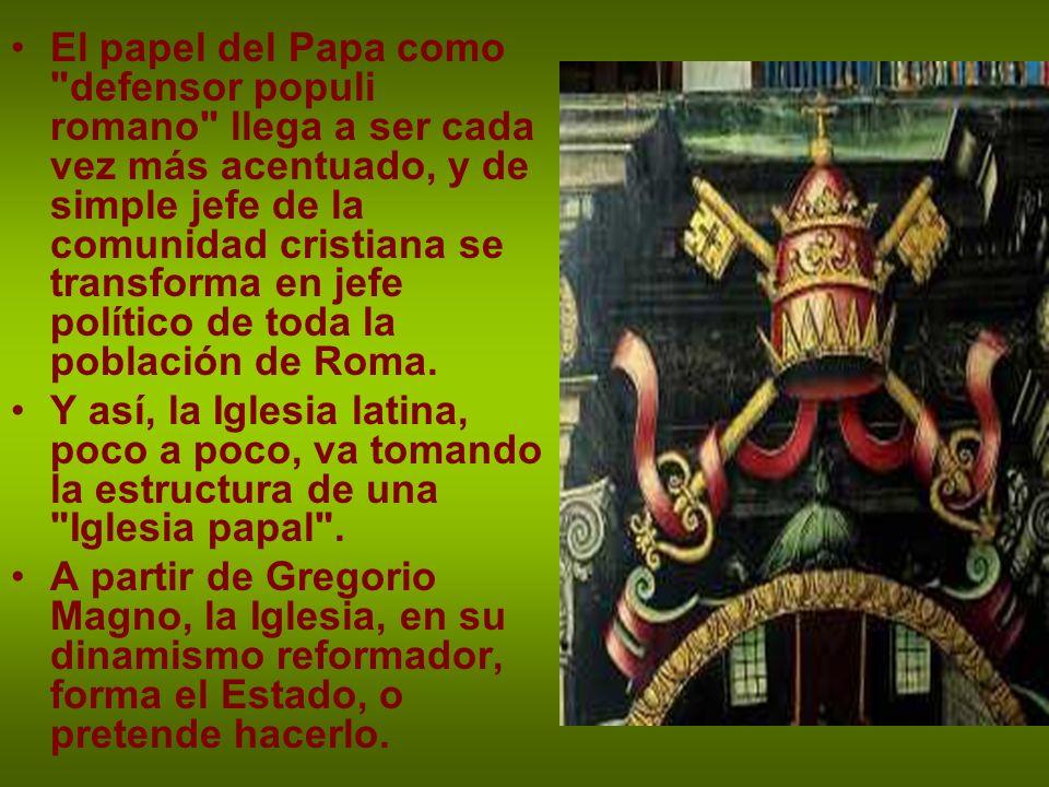 El papel del Papa como defensor populi romano llega a ser cada vez más acentuado, y de simple jefe de la comunidad cristiana se transforma en jefe político de toda la población de Roma.