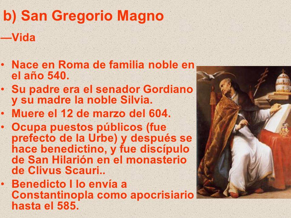 b) San Gregorio Magno —Vida