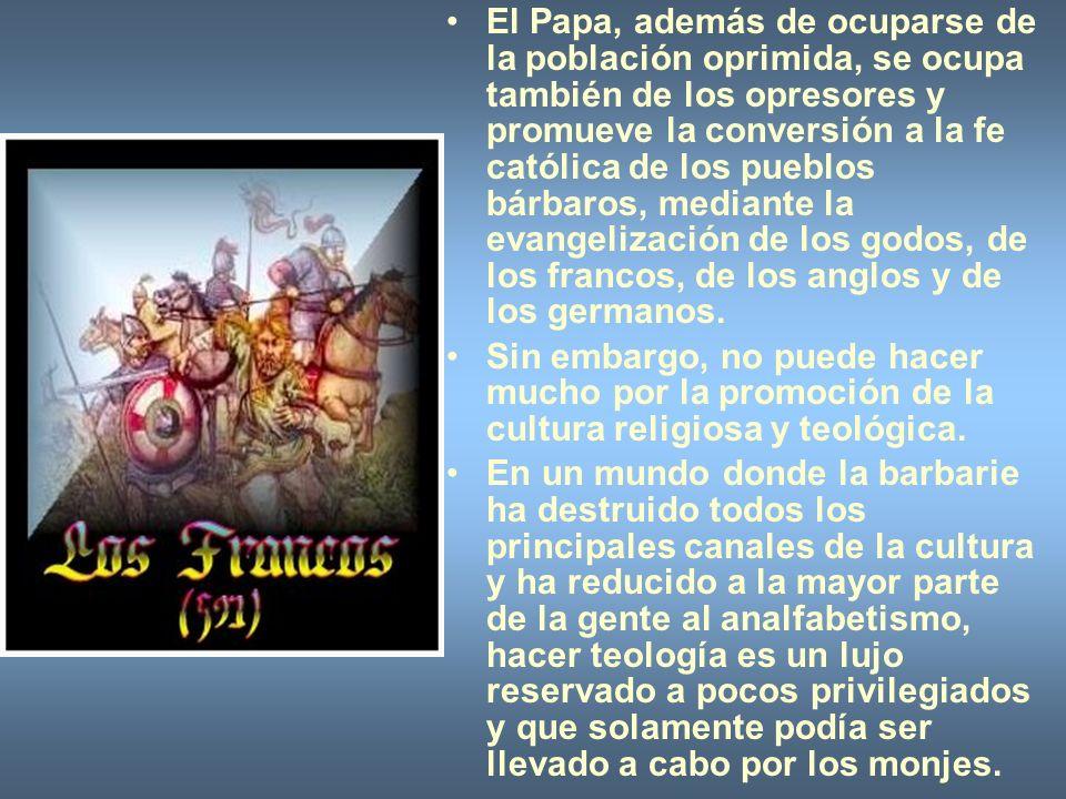El Papa, además de ocuparse de la población oprimida, se ocupa también de los opresores y promueve la conversión a la fe católica de los pueblos bárbaros, mediante la evangelización de los godos, de los francos, de los anglos y de los germanos.