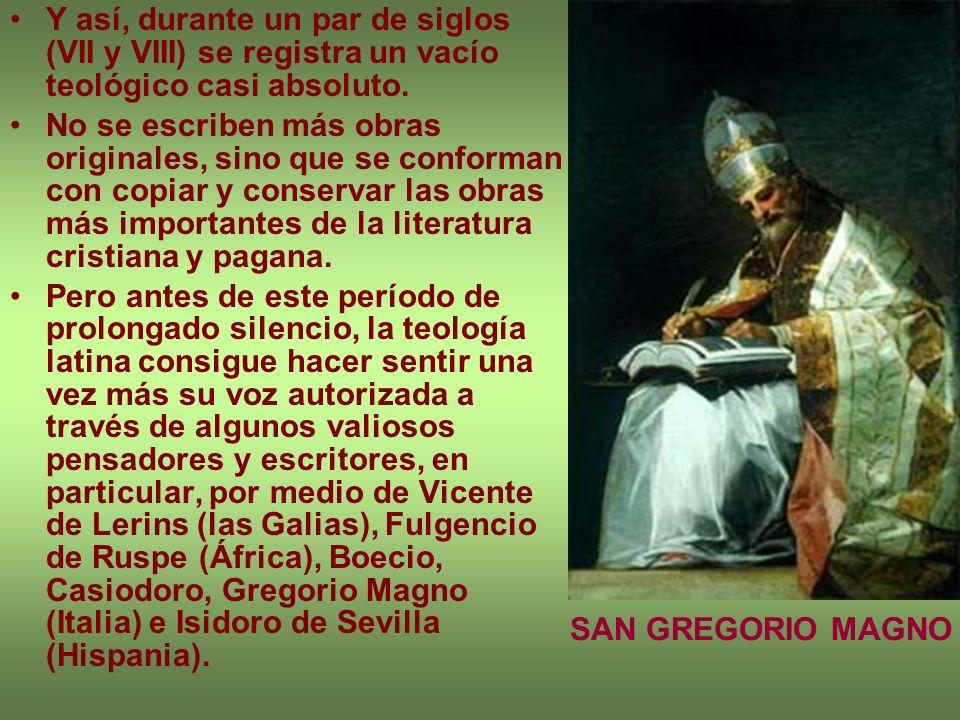 Y así, durante un par de siglos (VII y VIII) se registra un vacío teológico casi absoluto.