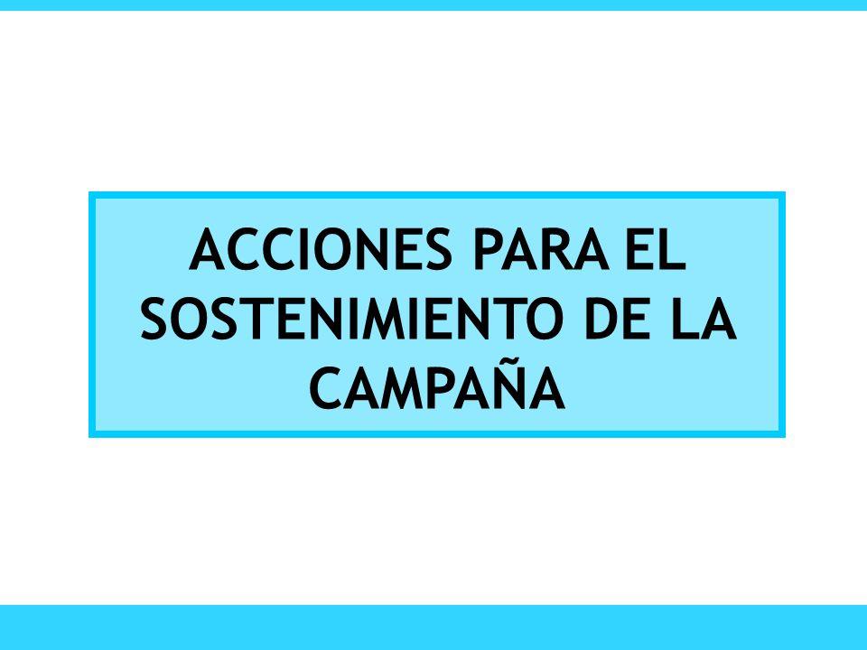 ACCIONES PARA EL SOSTENIMIENTO DE LA CAMPAÑA