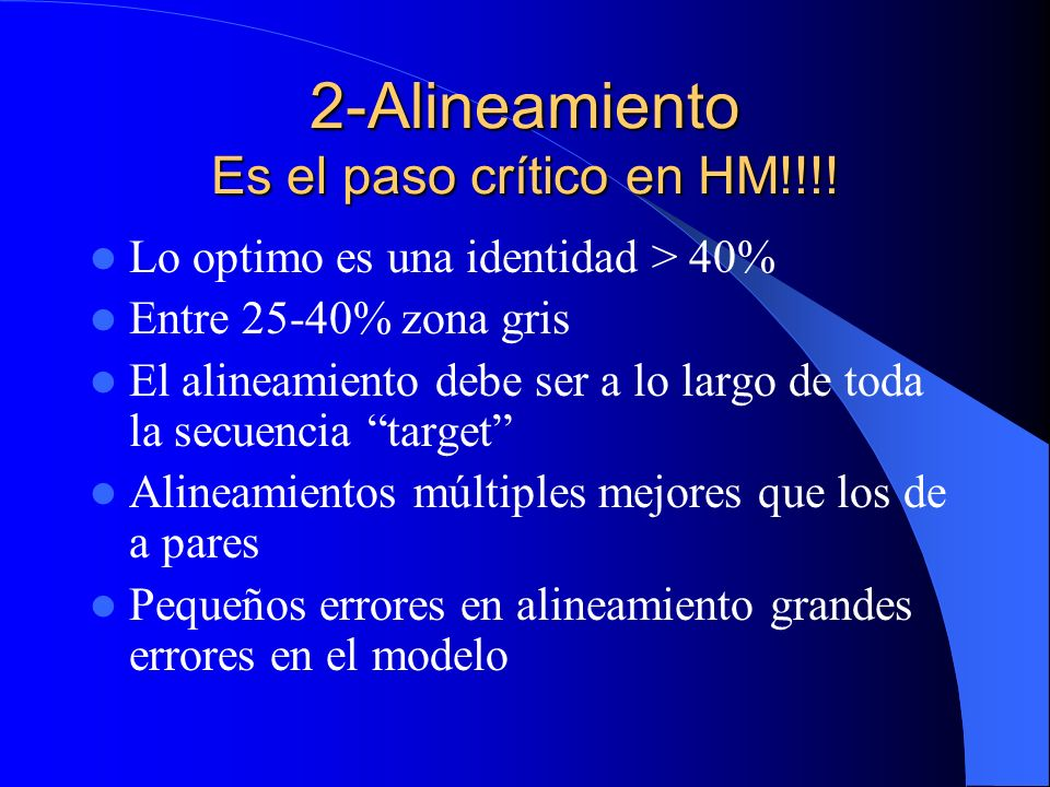 2-Alineamiento Es el paso crítico en HM!!!!