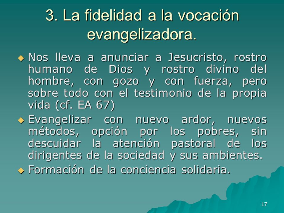 3. La fidelidad a la vocación evangelizadora.
