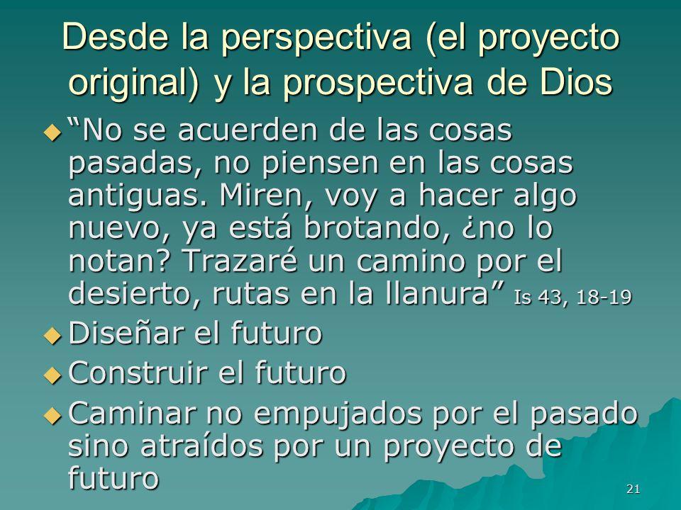 Desde la perspectiva (el proyecto original) y la prospectiva de Dios