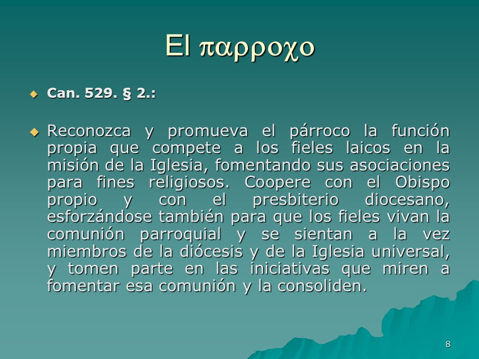 El  Can. 529. § 2.: