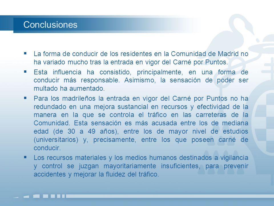 ConclusionesLa forma de conducir de los residentes en la Comunidad de Madrid no ha variado mucho tras la entrada en vigor del Carné por Puntos.
