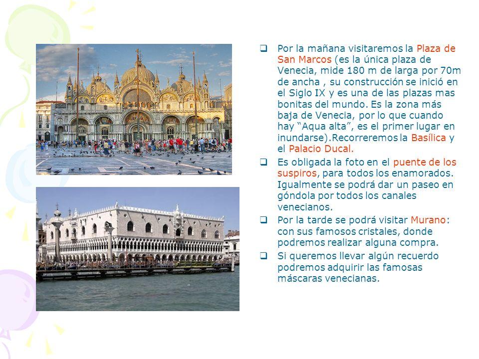 Por la mañana visitaremos la Plaza de San Marcos (es la única plaza de Venecia, mide 180 m de larga por 70m de ancha , su construcción se inició en el Siglo IX y es una de las plazas mas bonitas del mundo. Es la zona más baja de Venecia, por lo que cuando hay Aqua alta , es el primer lugar en inundarse).Recorreremos la Basílica y el Palacio Ducal.