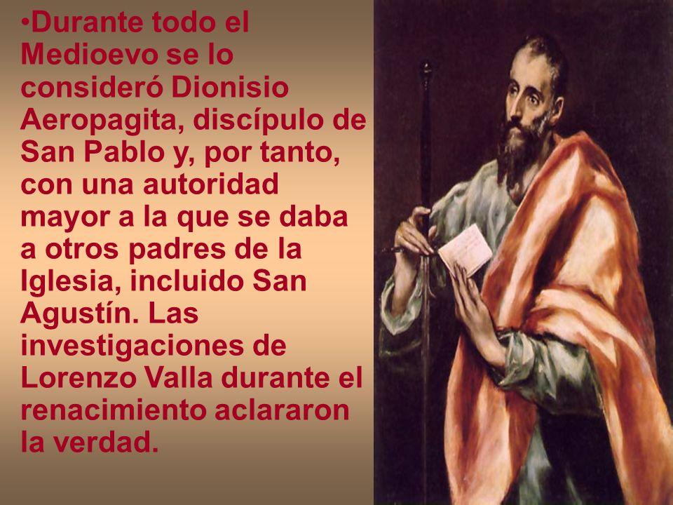 Durante todo el Medioevo se lo consideró Dionisio Aeropagita, discípulo de San Pablo y, por tanto, con una autoridad mayor a la que se daba a otros padres de la Iglesia, incluido San Agustín.