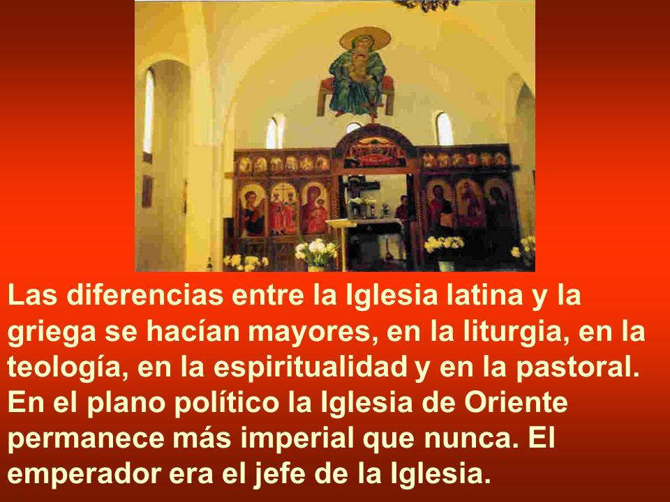 Las diferencias entre la Iglesia latina y la griega se hacían mayores, en la liturgia, en la teología, en la espiritualidad y en la pastoral.