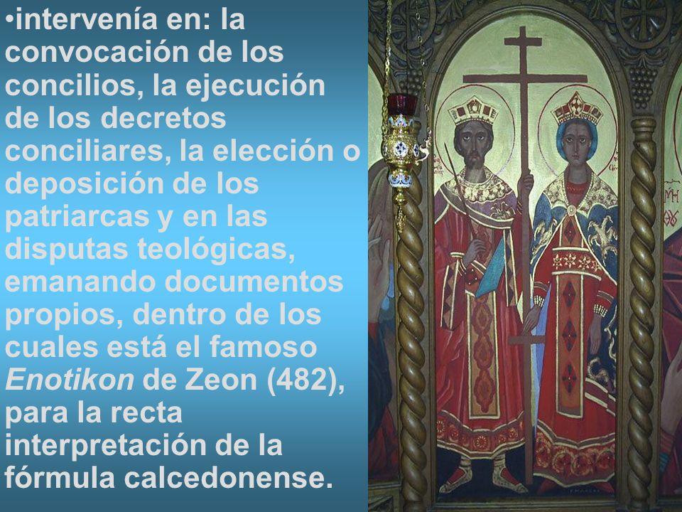intervenía en: la convocación de los concilios, la ejecución de los decretos conciliares, la elección o deposición de los patriarcas y en las disputas teológicas, emanando documentos propios, dentro de los cuales está el famoso Enotikon de Zeon (482), para la recta interpretación de la fórmula calcedonense.