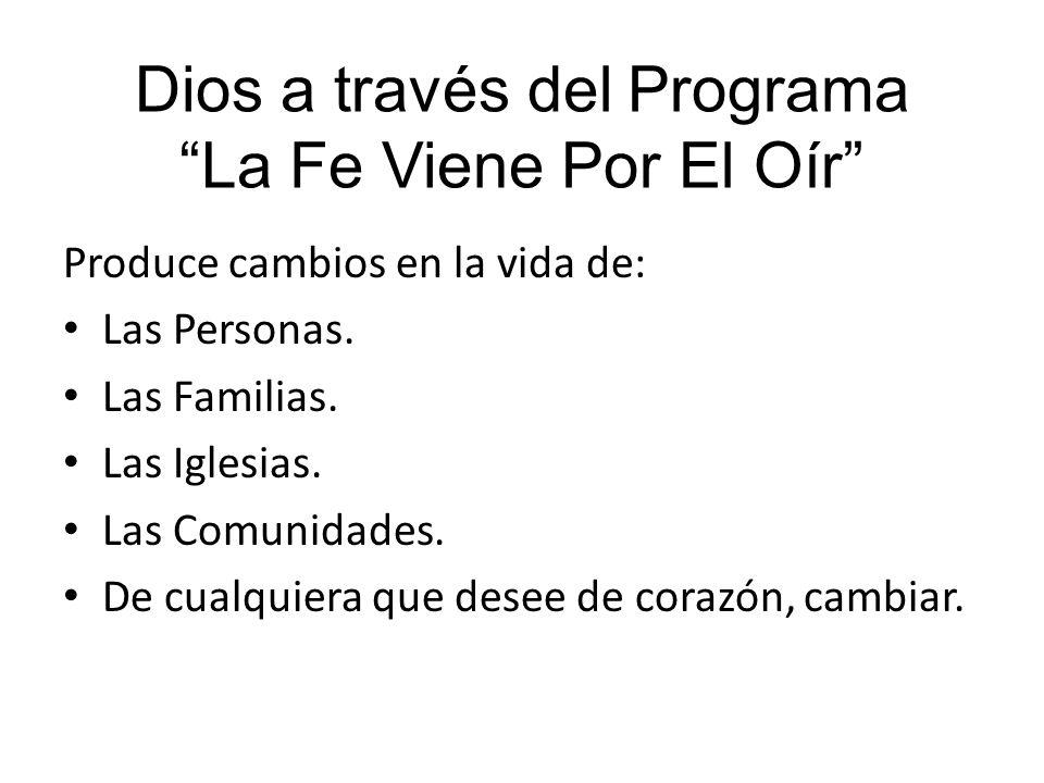 Dios a través del Programa La Fe Viene Por El Oír