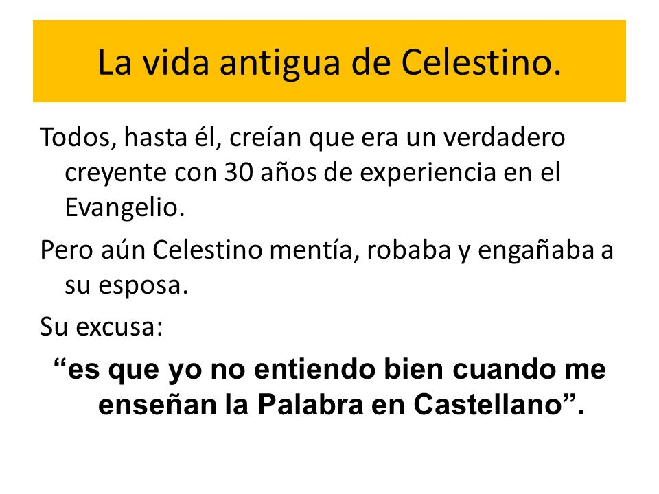 La vida antigua de Celestino.