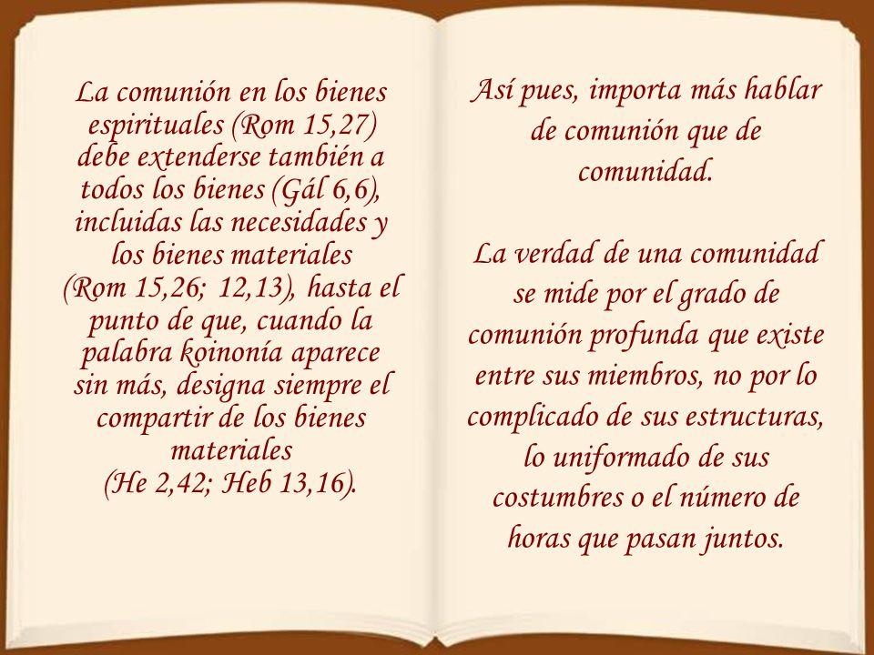 Así pues, importa más hablar de comunión que de comunidad.