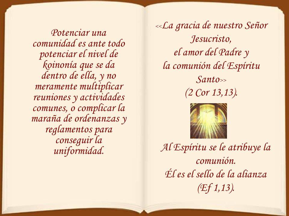 la comunión del Espíritu Santo>> (2 Cor 13,13).