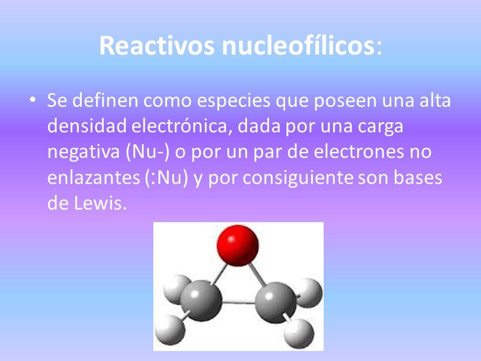 Reactivos nucleofílicos: