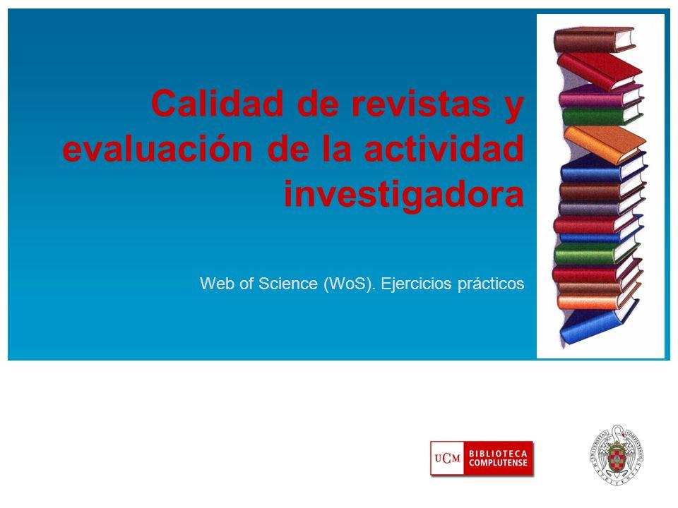 Calidad de revistas y evaluación de la actividad investigadora