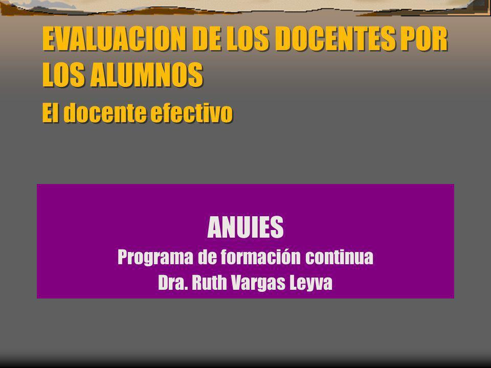 EVALUACION DE LOS DOCENTES POR LOS ALUMNOS El docente efectivo