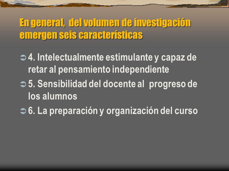 En general, del volumen de investigación emergen seis características