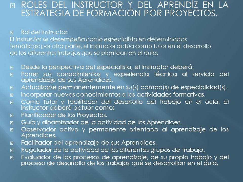 ROLES DEL INSTRUCTOR Y DEL APRENDÍZ EN LA ESTRATEGIA DE FORMACIÓN POR PROYECTOS.
