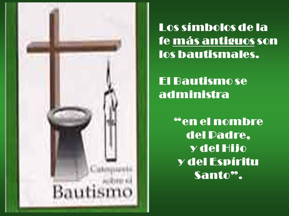 en el nombre del Padre, y del Hijo y del Espíritu Santo .