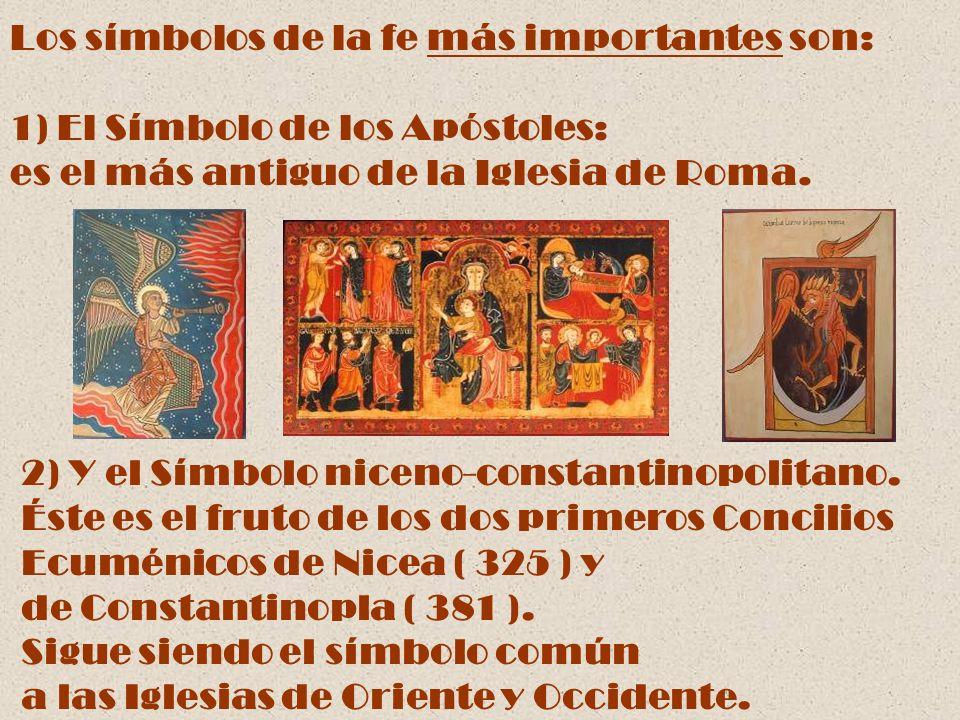 Los símbolos de la fe más importantes son: