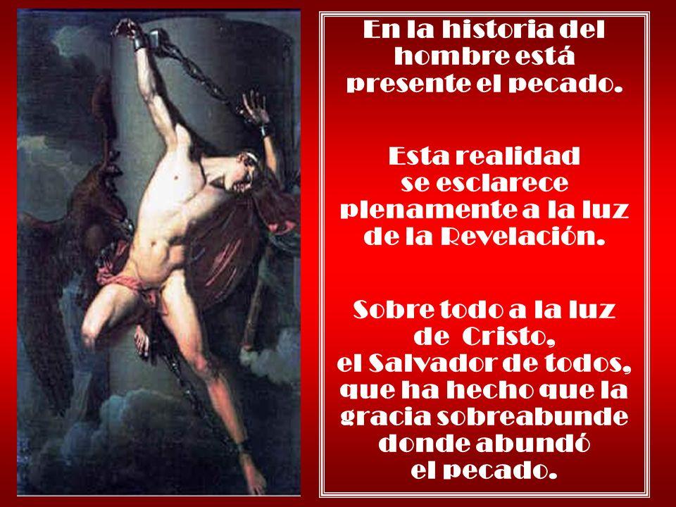 En la historia del hombre está presente el pecado.