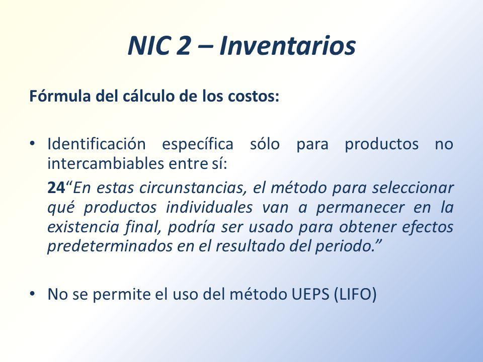 NIC 2 – Inventarios Fórmula del cálculo de los costos: