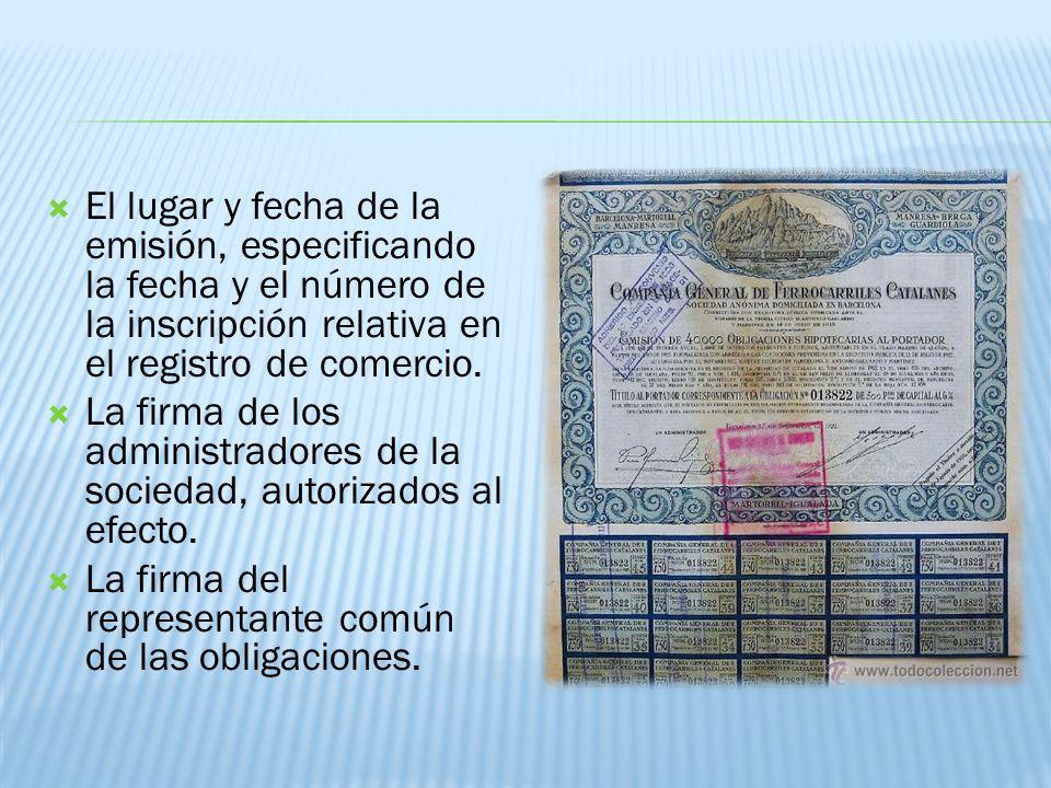 El lugar y fecha de la emisión, especificando la fecha y el número de la inscripción relativa en el registro de comercio.