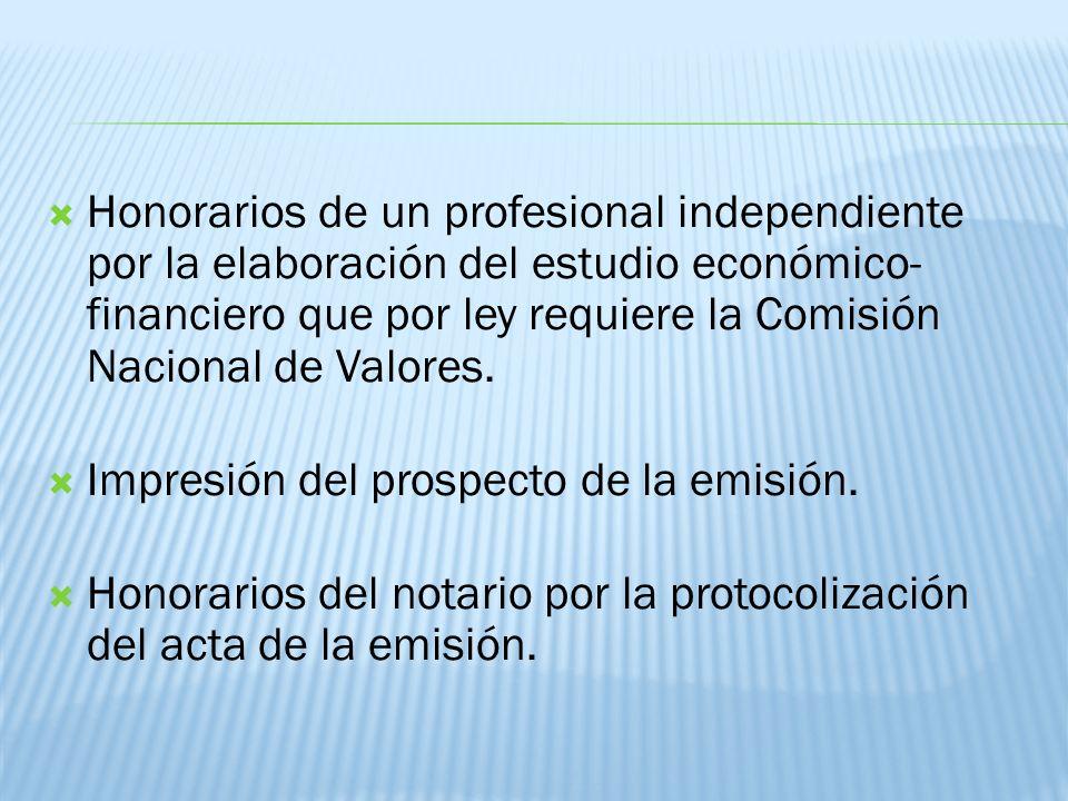 Honorarios de un profesional independiente por la elaboración del estudio económico-financiero que por ley requiere la Comisión Nacional de Valores.