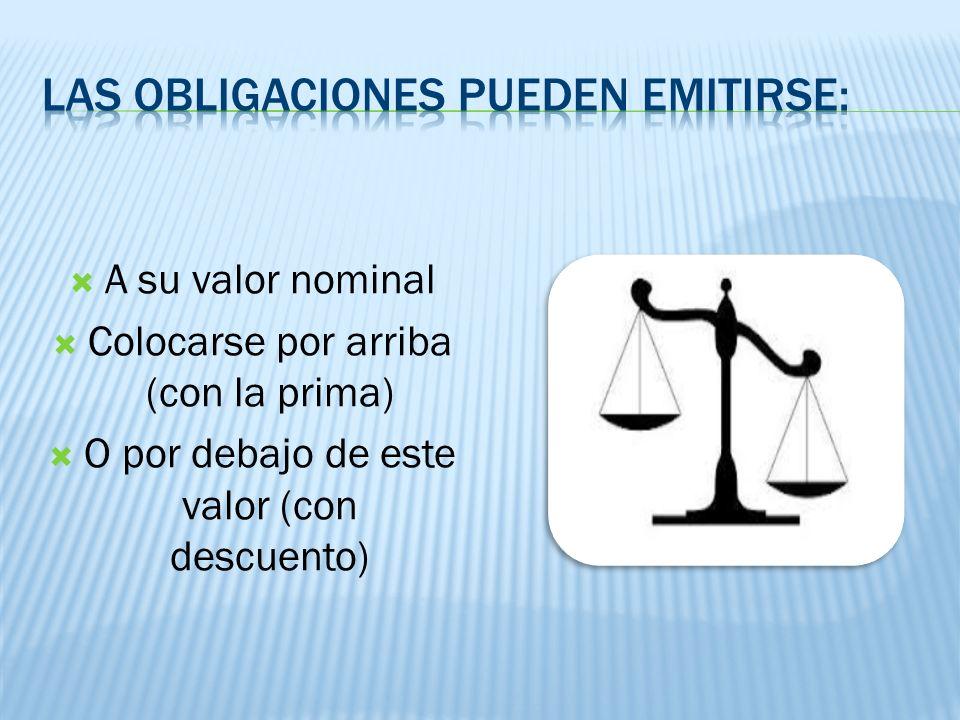 Las obligaciones pueden emitirse: