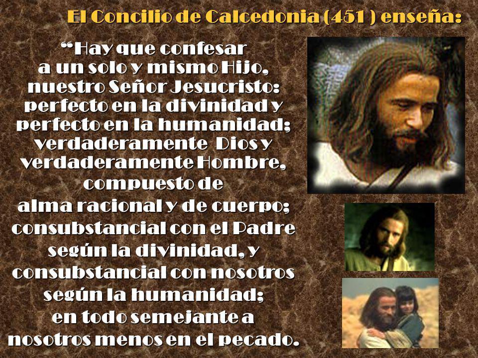 El Concilio de Calcedonia (451 ) enseña: