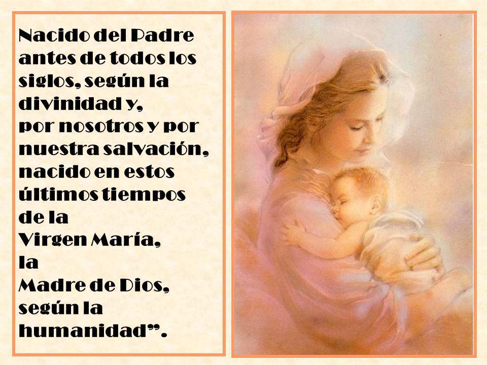 Nacido del Padre antes de todos los siglos, según la