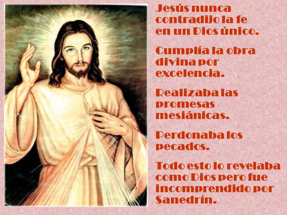 Jesús nunca contradijo la fe