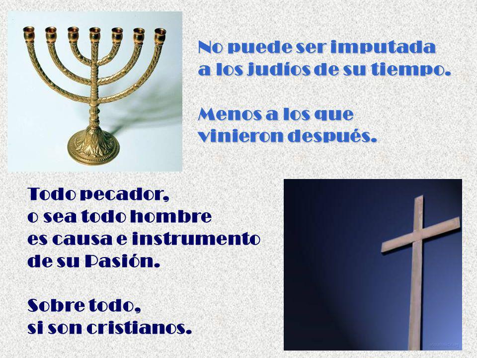 No puede ser imputada a los judíos de su tiempo.