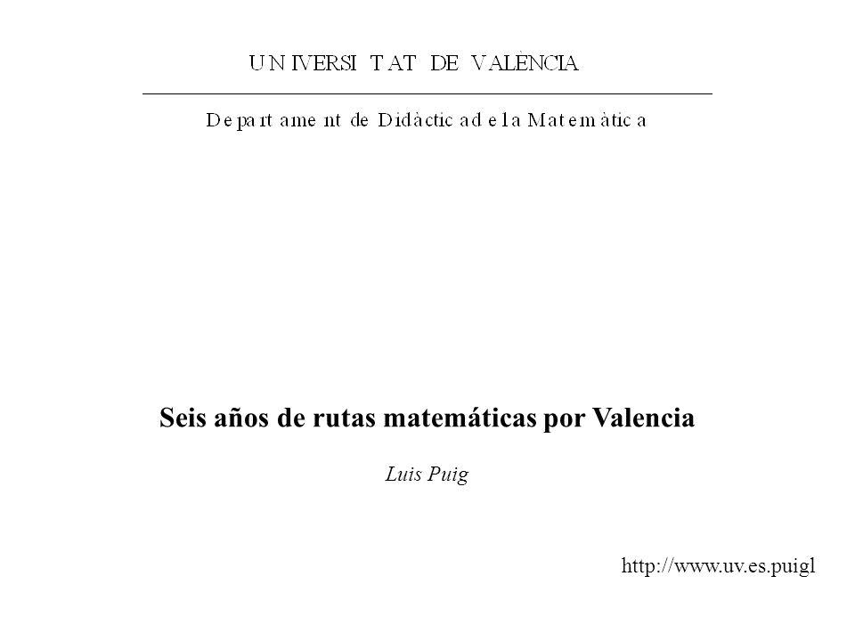 Seis años de rutas matemáticas por Valencia