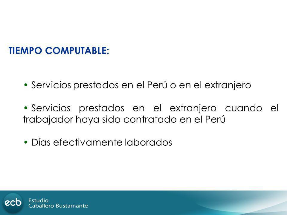 TIEMPO COMPUTABLE: Servicios prestados en el Perú o en el extranjero