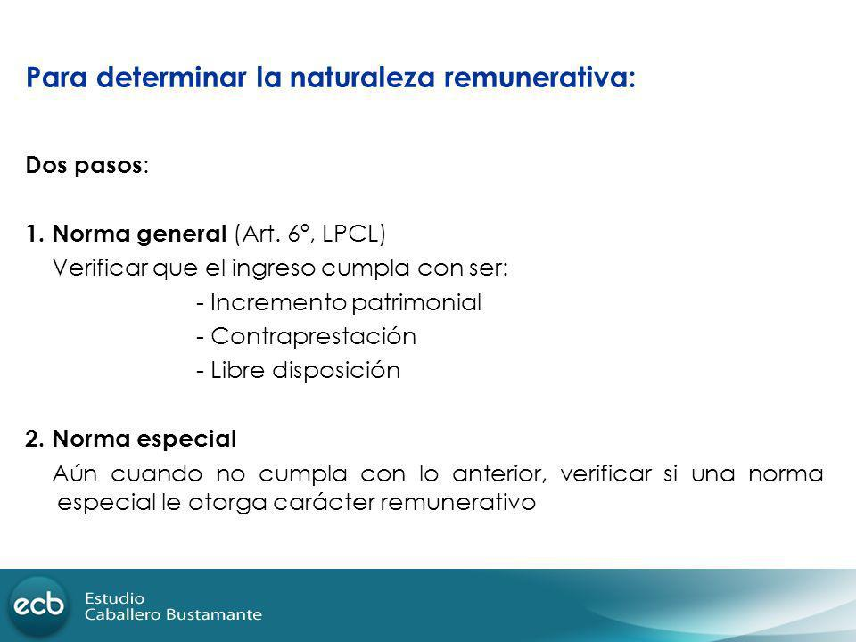 Para determinar la naturaleza remunerativa: