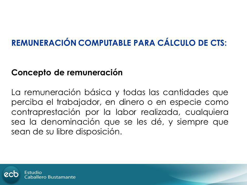 REMUNERACIÓN COMPUTABLE PARA CÁLCULO DE CTS: