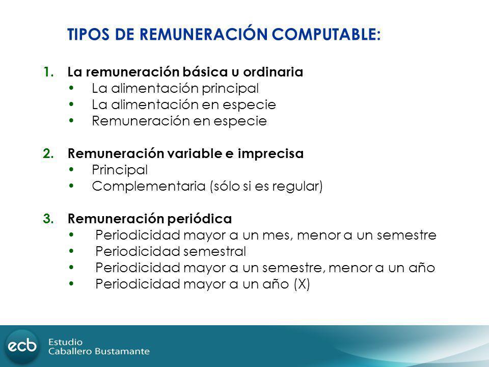 TIPOS DE REMUNERACIÓN COMPUTABLE: